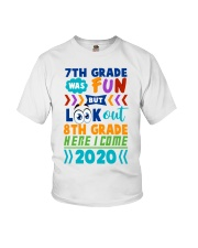 7th Grade Fun Look Out  8th Grade Here I Come Youth T-Shirt thumbnail