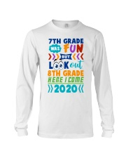 7th Grade Fun Look Out  8th Grade Here I Come Long Sleeve Tee thumbnail