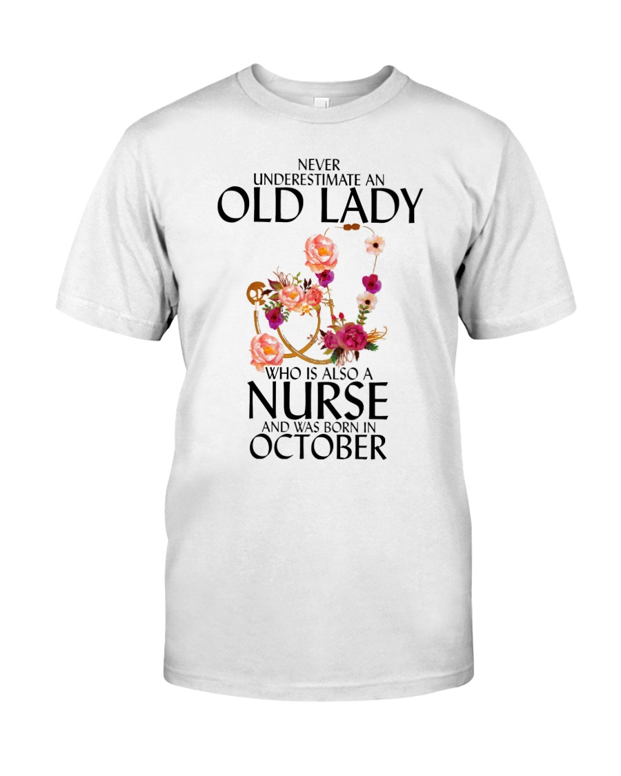 Never Underestimate Old Lady Nurse October Classic T-Shirt