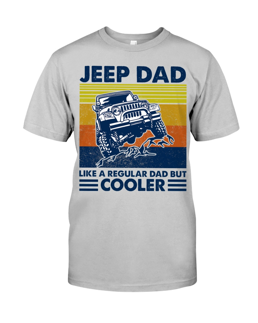 jeep Dad Like A Normal Dad Only Cooler Classic T-Shirt