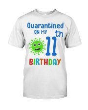 Quarantined On 11th My Birthday 11 years old Classic T-Shirt front