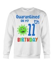 Quarantined On 11th My Birthday 11 years old Crewneck Sweatshirt thumbnail