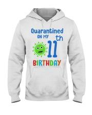 Quarantined On 11th My Birthday 11 years old Hooded Sweatshirt thumbnail