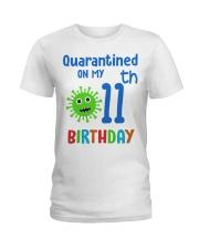 Quarantined On 11th My Birthday 11 years old Ladies T-Shirt thumbnail