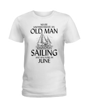 Never UnderestimateOld Man Loves Sailing  June Ladies T-Shirt thumbnail