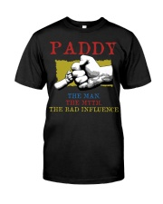 PADDY The Man The Myth The Bad Influence Classic T-Shirt front