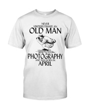 Never Underestimate Old Man Photography April Classic T-Shirt front