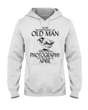 Never Underestimate Old Man Photography April Hooded Sweatshirt thumbnail