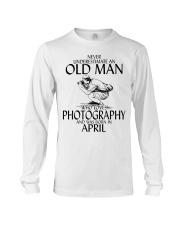 Never Underestimate Old Man Photography April Long Sleeve Tee thumbnail