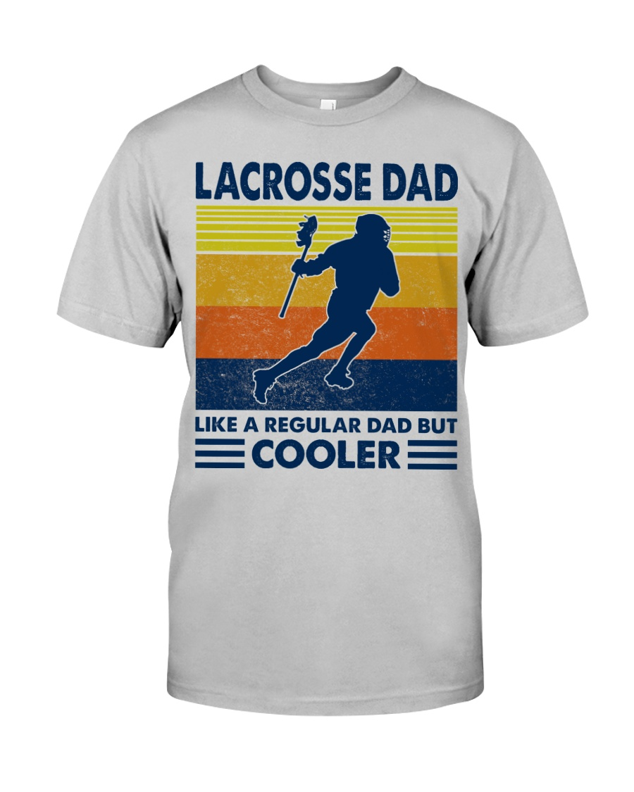 Lacrosse Dad Like A Regular Dad But Cooler Classic T-Shirt