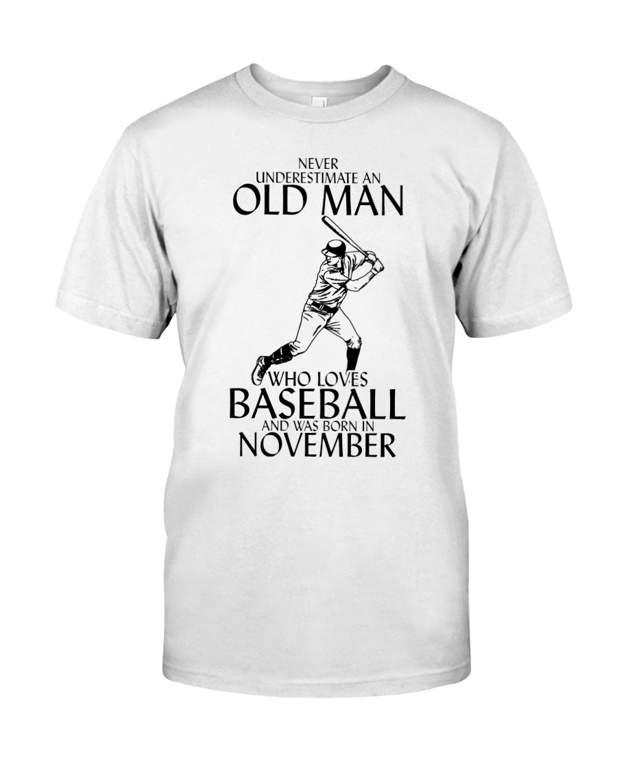Never Underestimate Old Man Baseball November Classic T-Shirt