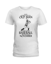 Never Underestimate Old Man Baseball November Ladies T-Shirt thumbnail