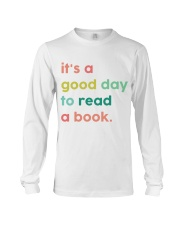 It's A Good Day To Read A Book Long Sleeve Tee thumbnail