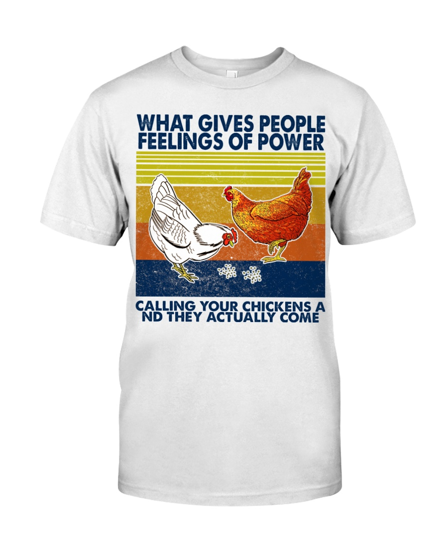 Chicken What Gives People Feeling Of Power Classic T-Shirt