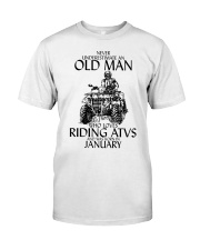 Never Underestimate Old Man ATVs January Classic T-Shirt front