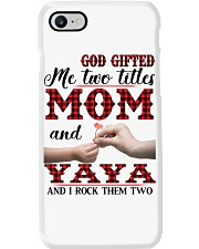 God Gifted Me Two Titles Mom And Yaya Phone Case thumbnail
