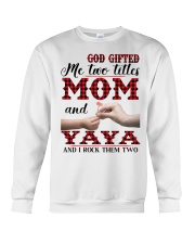 God Gifted Me Two Titles Mom And Yaya Crewneck Sweatshirt thumbnail