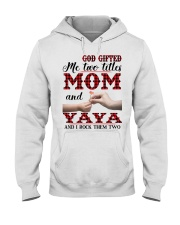 God Gifted Me Two Titles Mom And Yaya Hooded Sweatshirt tile