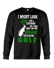 I Might Look Like I'm Listening To you-Golf Crewneck Sweatshirt thumbnail