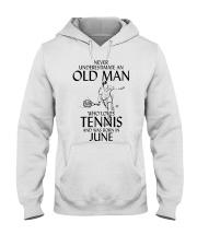 Never Underestimate Old Man Loves Tennis June Hooded Sweatshirt thumbnail