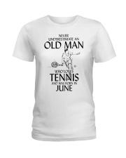 Never Underestimate Old Man Loves Tennis June Ladies T-Shirt thumbnail