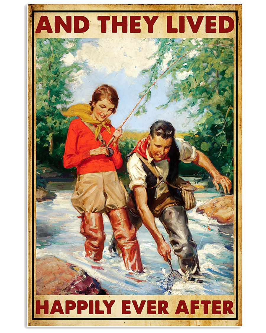 Fishing And They Lived Happily Ever After 24x36 Poster