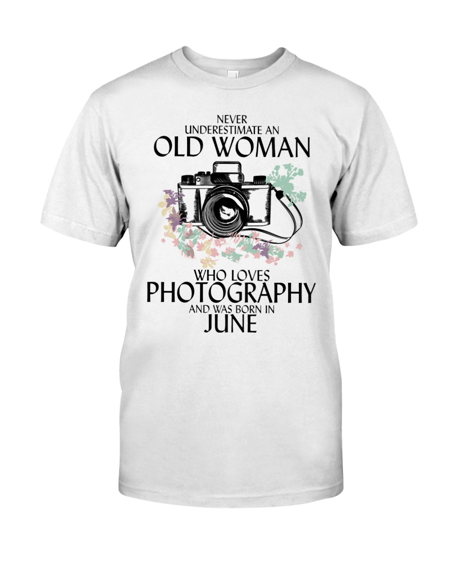 Never Underestimate Old Woman Photography June Classic T-Shirt
