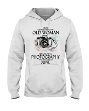 Never Underestimate Old Woman Photography June Hooded Sweatshirt thumbnail