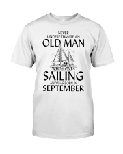 Never Underestimate Old Man SailingSeptember Classic T-Shirt front