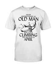 Never Underestimate Old Man Climbing  April Classic T-Shirt front