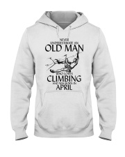 Never Underestimate Old Man Climbing  April Hooded Sweatshirt thumbnail