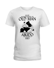 Never Underestimate Old Man Aikido July Ladies T-Shirt thumbnail
