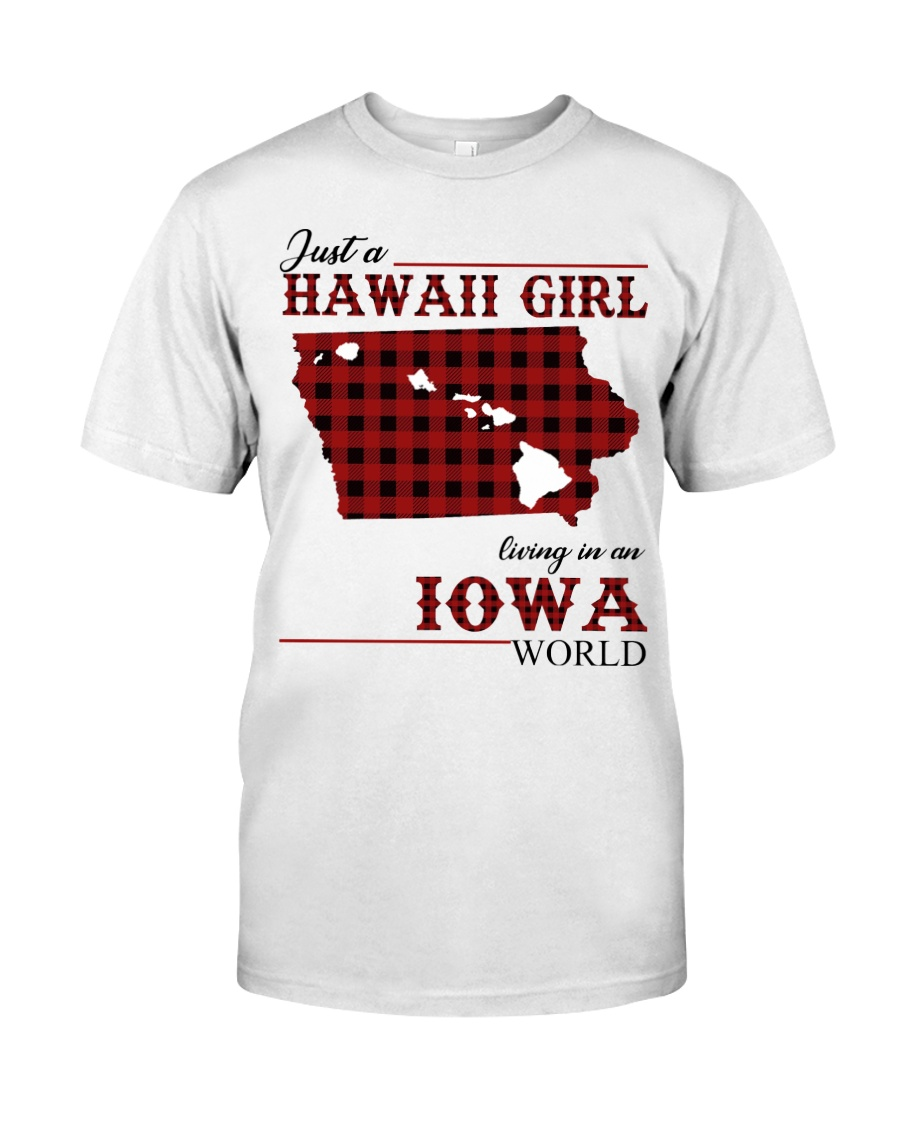 Just A Hawaii Girl In iowa Classic T-Shirt