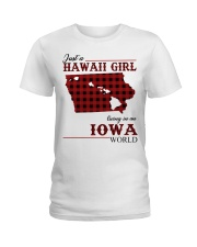 Just A Hawaii Girl In iowa Ladies T-Shirt thumbnail
