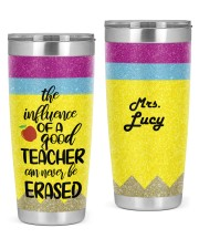 The Influence of a Good Teacher Can Never Be Erase 20oz Tumbler front