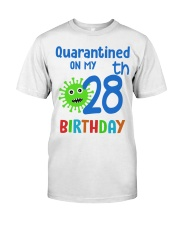Quarantined On 28th My Birthday 28 Classic T-Shirt front