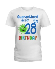 Quarantined On 28th My Birthday 28 Ladies T-Shirt tile