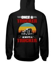 Trucker Once A Trucker Always A Trucker Hooded Sweatshirt back