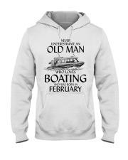 Never Underestimate Old Man Boating February Hooded Sweatshirt thumbnail