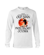 Never Underestimate Old Man Padel Racket October Long Sleeve Tee thumbnail