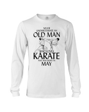 Never Underestimate  Old Man Karate May Long Sleeve Tee thumbnail