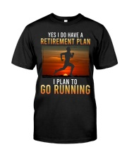 Yes I Do Have A Retirement Plan Running Classic T-Shirt front