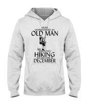 Never Underestimate Old Man Hiking December Hooded Sweatshirt thumbnail