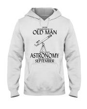 Never Underestimate Old Man Astronomy September  Hooded Sweatshirt thumbnail