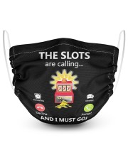 Casino The Slots Are Calling And I Must GO 2 Layer Face Mask - Single front