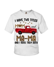 I Have Two Titles Mom and Ma-Ma Youth T-Shirt thumbnail