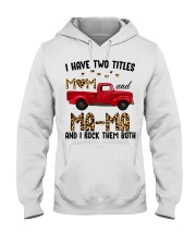 I Have Two Titles Mom and Ma-Ma Hooded Sweatshirt thumbnail