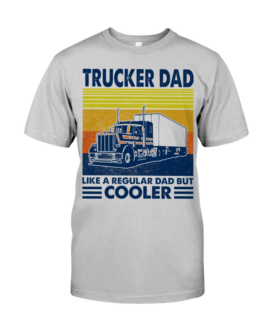 Trucker  Dad Like A Regular Dad But Cooler Classic T-Shirt