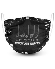 Golf Mask Life is Full Of Important Choices 2 Layer Face Mask - Single front