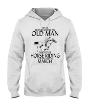Never Underestimate Old Man Horse Riding March Hooded Sweatshirt thumbnail